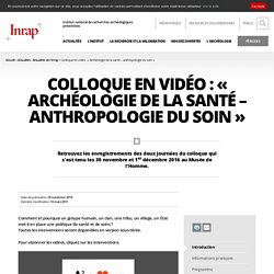 Archéologie de la santé – anthropologie du soin