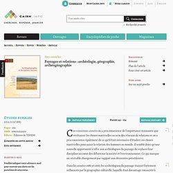 Paysages et relations: archéologie, géographie, archéogéographie