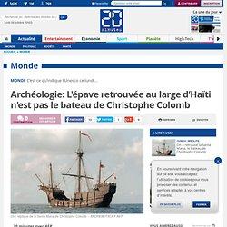 Archéologie: L'épave retrouvée au large d'Haïti n'est pas le bateau de Christophe Colomb