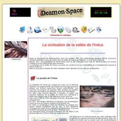 Deamon-Space > Histoire > Enigmes du passé > Archéologie > La civilisation de la vallée de l'Indus