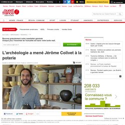 L'archéologie a mené Jérôme Colivet à la poterie