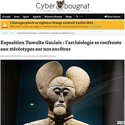 Exposition Tumulte Gaulois : l'archéologie se confronte aux stéréotypes sur nos ancêtres