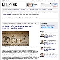Archéologie - Égypte: découverte de deux tombeaux vieux de 4300