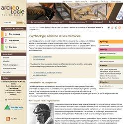 L'archéologie aérienne et ses méthodes - Méthodes de l'archéologie - Par thèmes - Explorez le Pas-de-Calais - Archéologie - Pas-de-Calais le Département