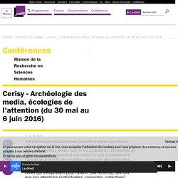 Cerisy - Archéologie des media, écologies de l'attention (du 30 mai au 6 juin 2016)