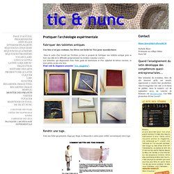 Pratiquer l'archéologie expérimentale - Tic et nunc - Latin pédagogie