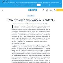 L'archéologie expliquée aux enfants - Le Parisien