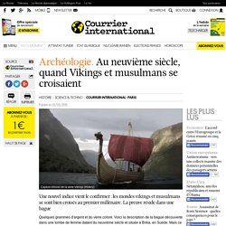 Archéologie. Au neuvième siècle, quand Vikings et musulmans se croisaient