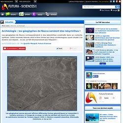 Archéologie : les géoglyphes de Nazca seraient des labyrinthes !