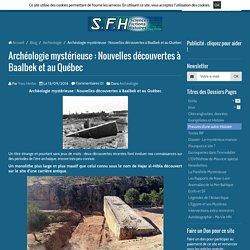 Archéologie mystérieuse : Nouvelles découvertes à Baalbek et au Québec