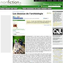 Les dessous de l'archéologie - Nonfiction.fr le portail des livr