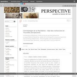 L'archéologie de la Macédoine: état des recherches et nouvelles perspectives