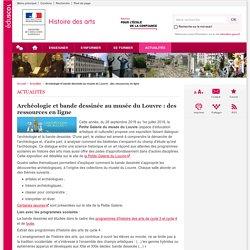Archéologie et bande dessinée au musée du Louvre : des ressources en ligne-Histoire des arts-Éduscol