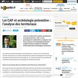 Loi CAP et archéologie préventive : l'analyse des territoriaux