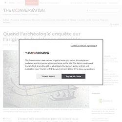 Quand l'archéologie enquête sur l'origine de la violence organisée