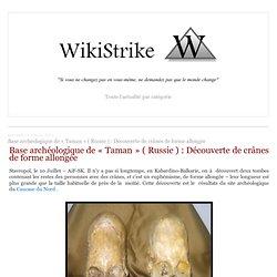 Base archéologique de « Taman » ( Russie ) : Découverte de crânes de forme allongée