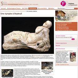 Service Archéologique Départemental des Yvelines - Une nymphe à Septeuil