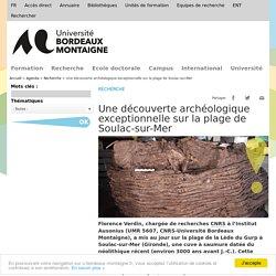 Une découverte archéologique exceptionnelle sur la plage de Soulac-sur-Mer