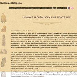 L'énigme archéologique de Monte Alto - Guillaume Delaage