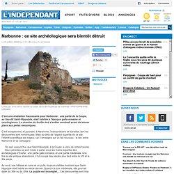 Narbonne : ce site archéologique sera bientôt détruit