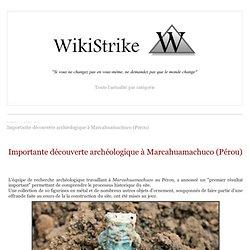 Importante découverte archéologique à Marcahuamachuco (Pérou)