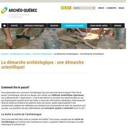 La démarche archéologique : une démarche scientifique!