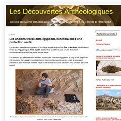Les Découvertes Archéologiques: Les anciens travailleurs égyptiens bénéficiaient d'une protection santé