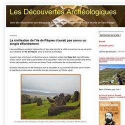 Les Découvertes Archéologiques: La civilisation de l'ile de Pâques n'aurait pas connu un simple effondrement