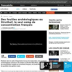 Des fouilles archéologiques au Struthof, le seul camp de concentration français