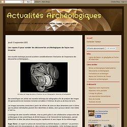 Les rayons X pour sonder les découvertes archéologiques de façon non invasive