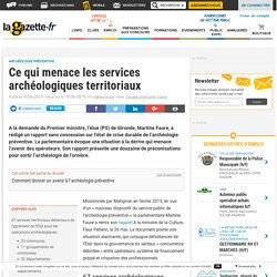 Ce qui menace les services archéologiques territoriaux