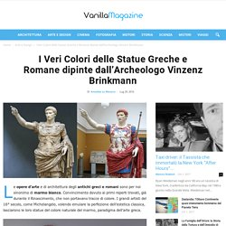 I Veri Colori delle Statue Greche e Romane dipinte dall'Archeologo Vinzenz Brinkmann