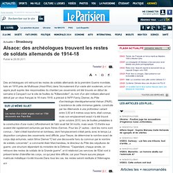 Alsace: des archéologues trouvent les restes de soldats allemands de 1914-18 - 29/09/2011