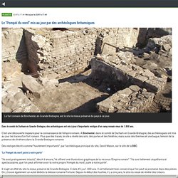 """Le """"Pompéi du nord"""" mis au jour par des archéologues britanniques- m.bfmtv.com"""