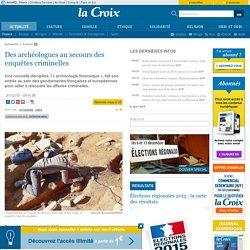 Des archéologues au secours des enquêtes criminelles [presse]