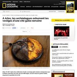 À Arles, les archéologues exhument les vestiges d'une cité gallo-romaine