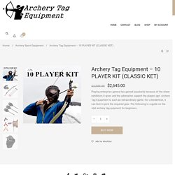 Archery Tag Equipment - 10 PLAYER KIT (CLASSIC KET)