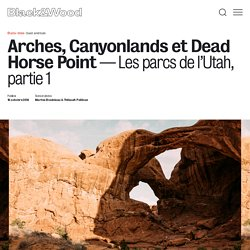 Road trip dans l'Utah, USA : Arches, Canyonlands et Dead Horse Point