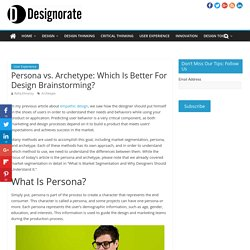 Persona vs. Archetype: Which Is Better For Design Brainstorming?