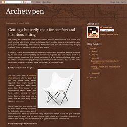 Archetypen: Getting a butterfly chair for comfort and luxurious sitting