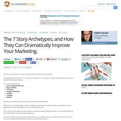 The 7 Story Archetypes, and How They Can Dramatically Improve Your Marketing.