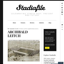 ARCHIBALD LEITCH – Stadiafile