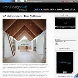 mA-style architects : Koya No Sumika