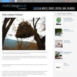Fais comme l'oiseau - ArchiDesignClub by MUUUZ - Architecture & Design