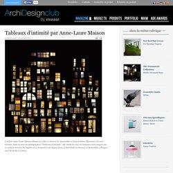 Tableaux d'intimité par Anne-Laure Maison - ArchiDesignClub by MUUUZ - Architecture & Design