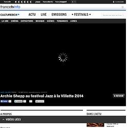 Archie Shepp au festival Jazz à la Villette 2014