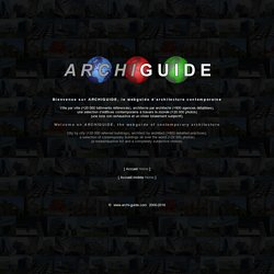 ARCHIGUIDE, guide d'architecture contemporaine / contemporary architecture guide