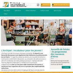 L'Archipel - Le Tiers Lieu Educatif