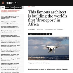 This Architect Is Building the World's First 'Droneport' in Africa