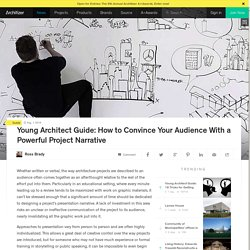 Young Architect Guide: How to Convince Your Audience With a Powerful Project Narrative